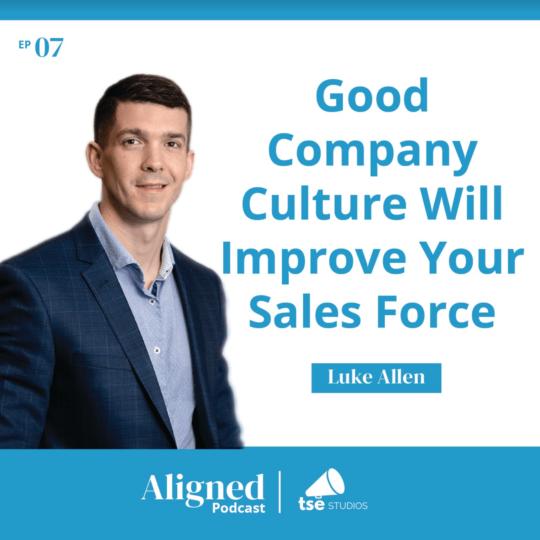 Good Company Culture Will Improve Your Sales Force