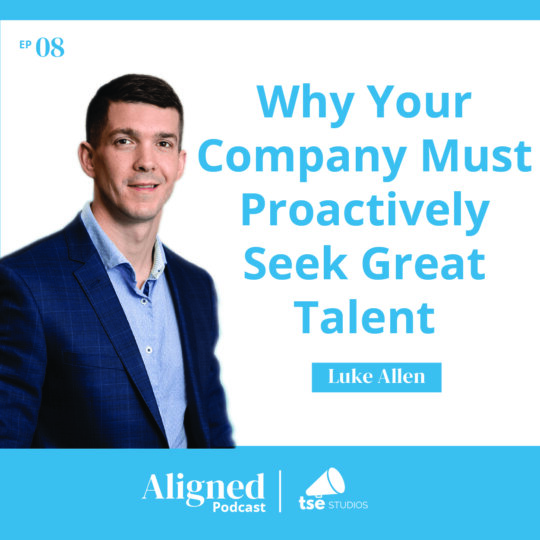 Why Your Company Must Proactively Seek Great Talent